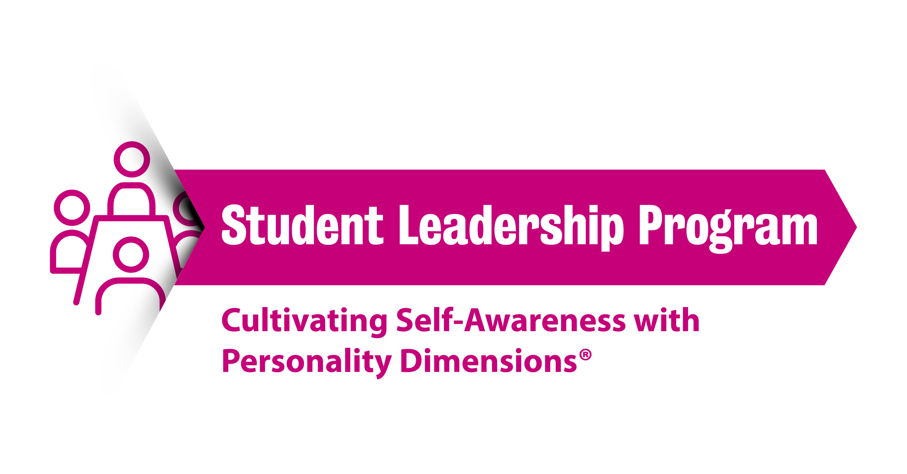 """Student Leadership Program: Cultivating self-awareness with Personality Dimensions"""""