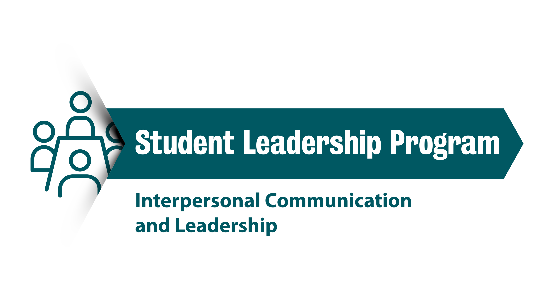 """Student Leadership Program: Interpersonal communication and leadership"""