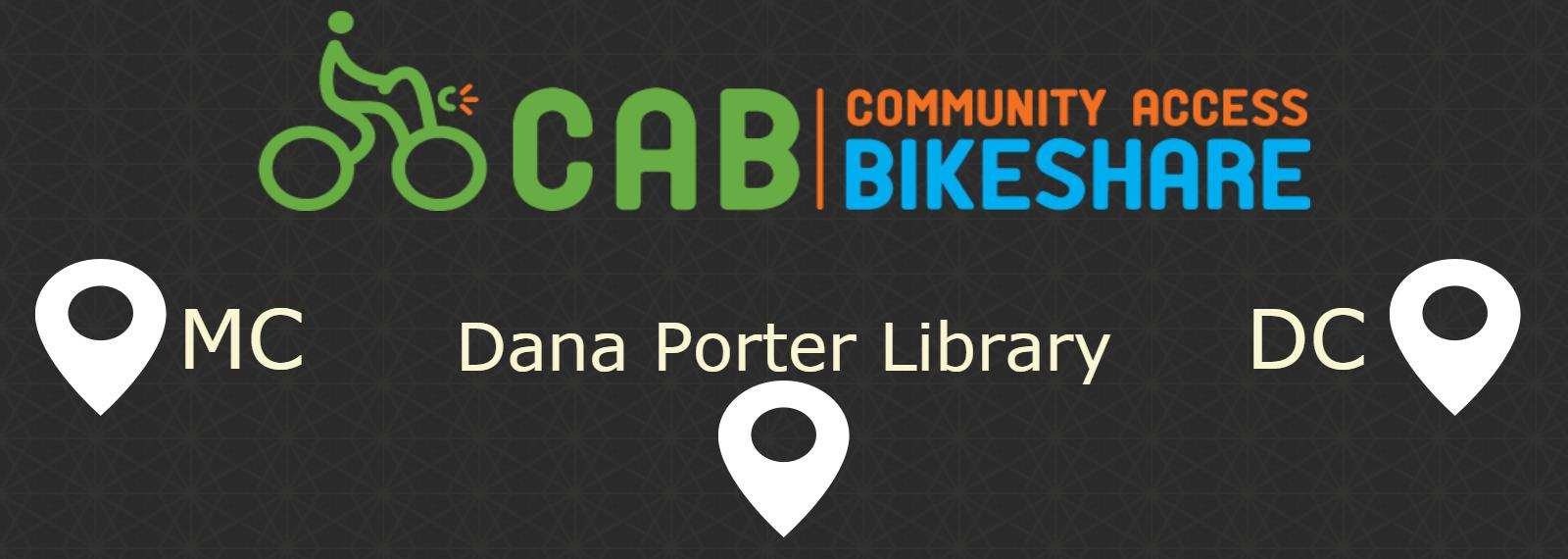 CAB - Community Access Bikeshare with three locations Math & Computers, Dana Porter Library, and Davis Centre