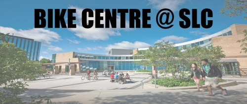 Student Life Centre in background that says Bike Centre at SLC