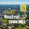 Aerial view of campus with Shift: Neutral Town Hall text, Tuesday November 10