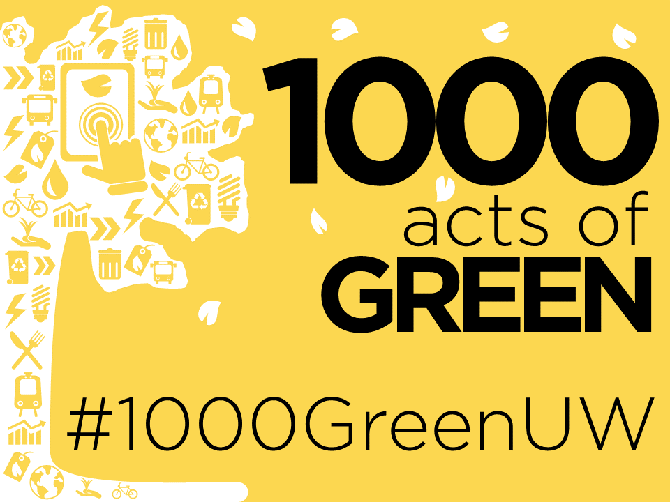 1000 Acts of Green, #1000GreenUW