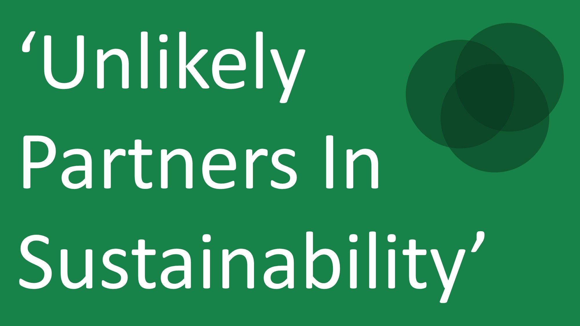 Unlikely Partners in Sustainability