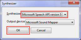 Set Synthesizer to Microsoft Speech API version 5, or other voices. Click OK.