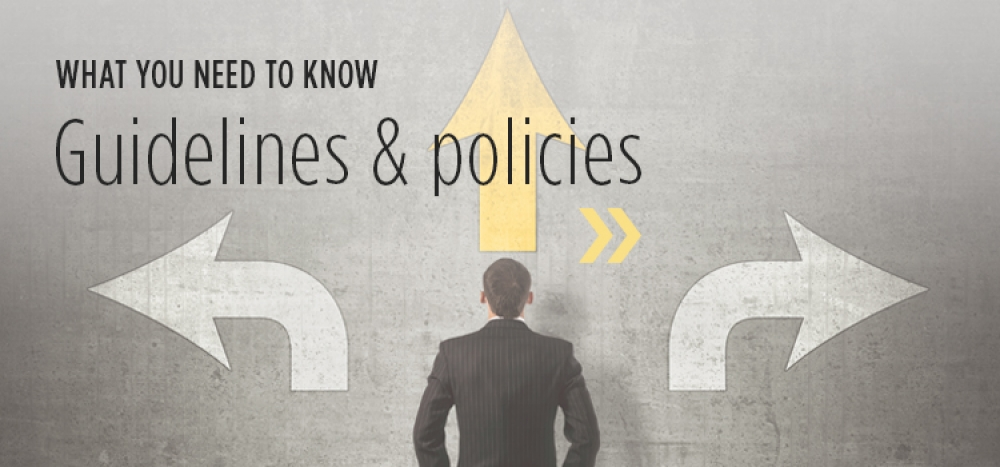 What you need to know: Guidelines & policies