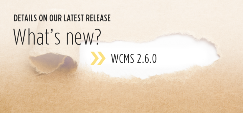 Details of our latest release, WCMS 2.6.0