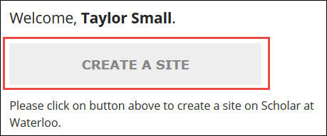 Create a site button on the Scholar at Waterloo homepage.