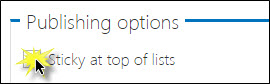 Sticky at top of lists under Publishing options.