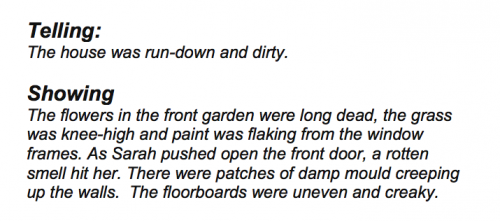 """The flowers in the front garden were long dead, the grass was knee-high and paint was flaking from the window frames. As Sarah pushed open the front door, a rotten smell hit her. There were patches of damp mould creeping up the walls. The floorboards were uneven and creaky."""""""