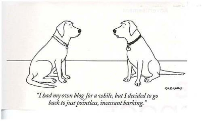 "New Yorker cartoon captioned ""I had my own blog for a while, but  I've decided to go back to pointless, incessant barking"""