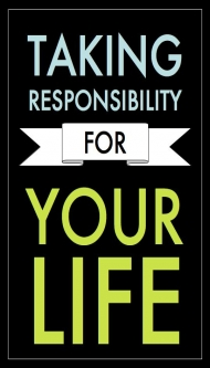"""Poster saying """"Taking Responsibility For Your Life"""""""