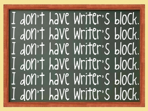 """chalk board with """"I don't have writer's block"""""""