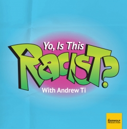 "Cover of ""Yo, Is This Racist?"" Podcast"