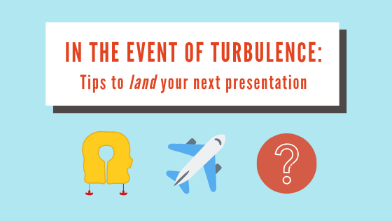 Blog: In the event of turbulence: tips to land your next presentation