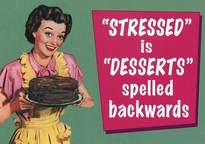 "Cartoon drawing of a woman holding a cake, with the phrase ""STRESSED"" is ""DESSERTS"" spelled backwards"