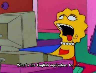 Lisa simpson asking what the english equivalent is for...