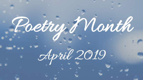 Poetry Month - April 2019