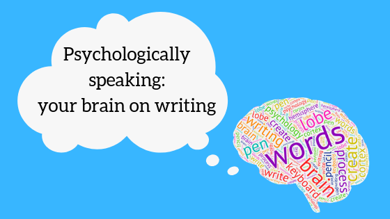 "Brain-shaped word cloud saying ""Psychologically speaking: your brain on writing"""