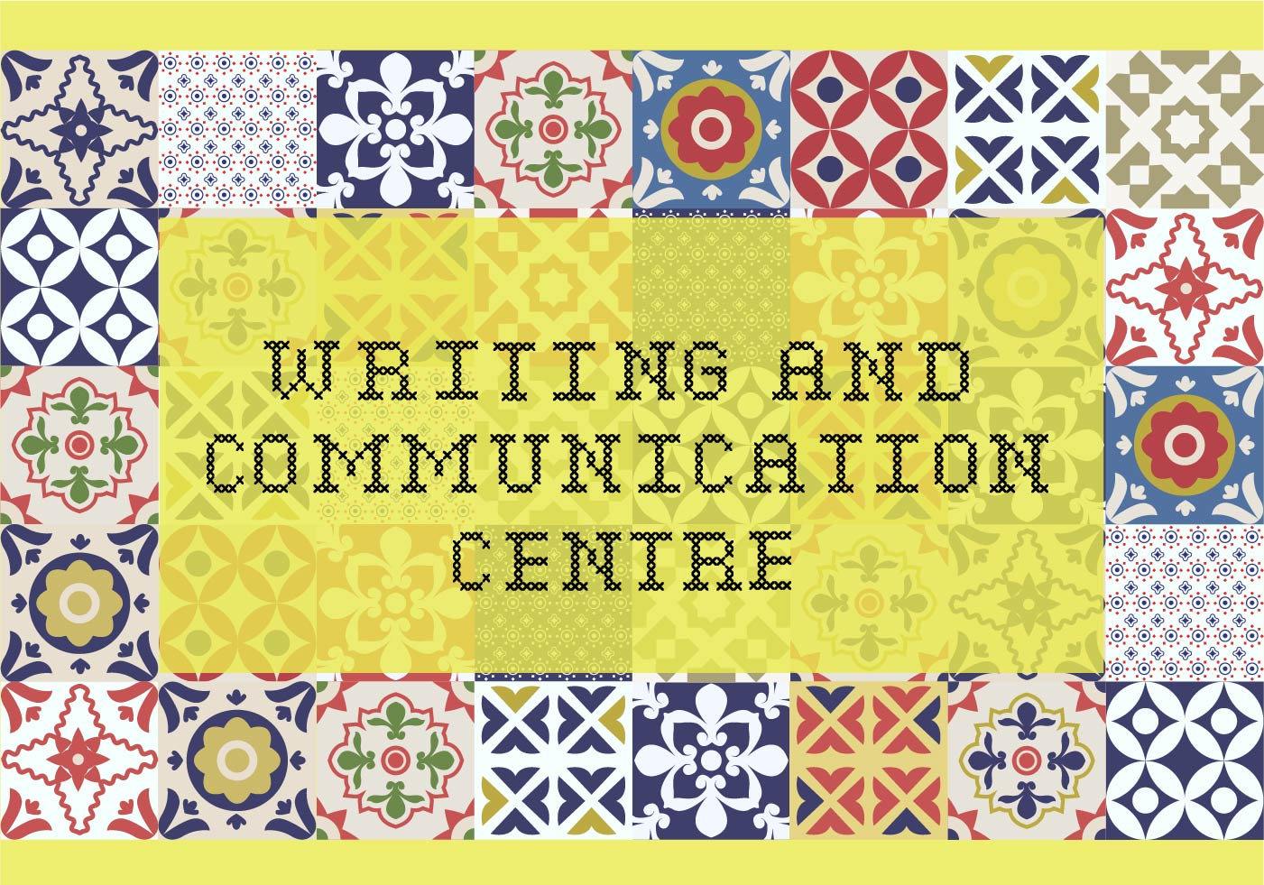 "Quilt pattern square design, reading ""writing and communication centre"" in the middle (against a yellow backdrop)."
